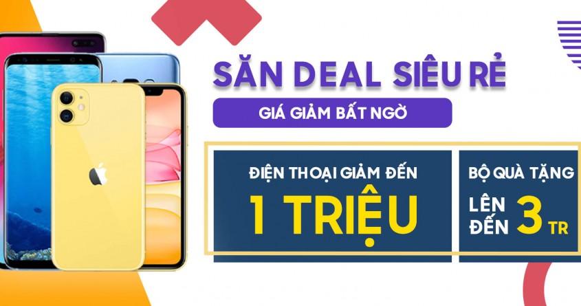 Săn deal đầu tuần: Mua điện thoại giảm đến 1 triệu, quà tặng trị giá đến 3 triệu đồng