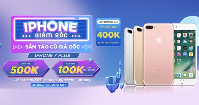 iPhone giảm sốc - Sắm 'táo' cũ giá gốc: Mua iPhone 7 Plus giá tốt nhất thị trường