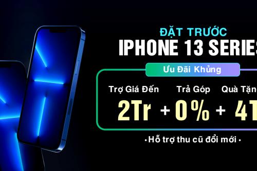 Đặt trước iPhone 13 series VN/A: Tiết kiệm lên đến 5 triệu đồng