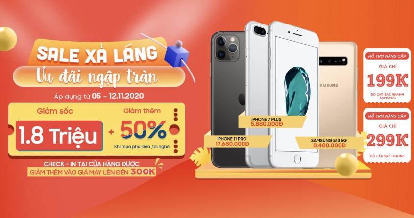 Sale xả láng - Ưu đãi ngập tràn: iPhone 11 Pro, Galaxy S10 5G, iPhone 7 Plus giảm đến 1.8 triệu