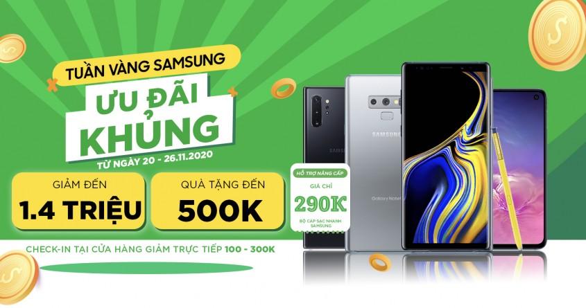 Tuần vàng Samsung - Ưu đãi khủng: Mua điện thoại giảm đến 1.4 triệu, kèm quà trị giá đến 500K